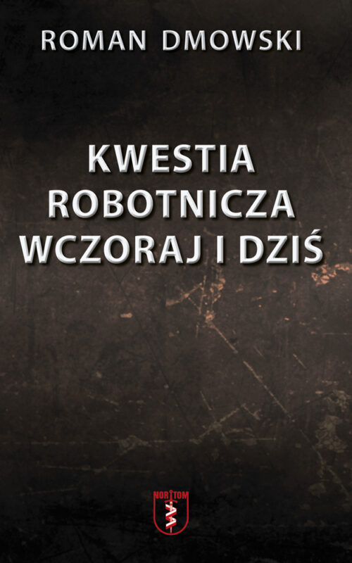 https://nortom.pl/wp-content/uploads/2021/05/Dmowski-Kwestia-robotnicza-wczoraj-i-dzis-1-str-1-500x800.jpg